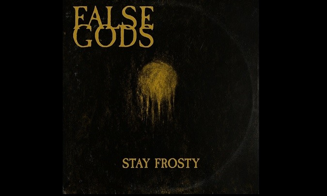 "FALSE GODS First Single ""Stay Frosty"" Off Upcoming Album 'No Symmetry… Only Disillusion'"