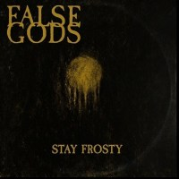 "FALSE GODS First Single ""Stay Frosty"" Off Upcoming Album 'No Symmetry... Only Disillusion'"