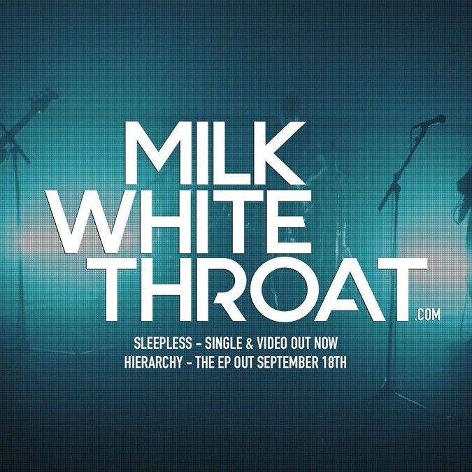 "MILK WHITE THROAT Share ""Sleepless"" Video From Upcoming 'Hierarchy' EP"