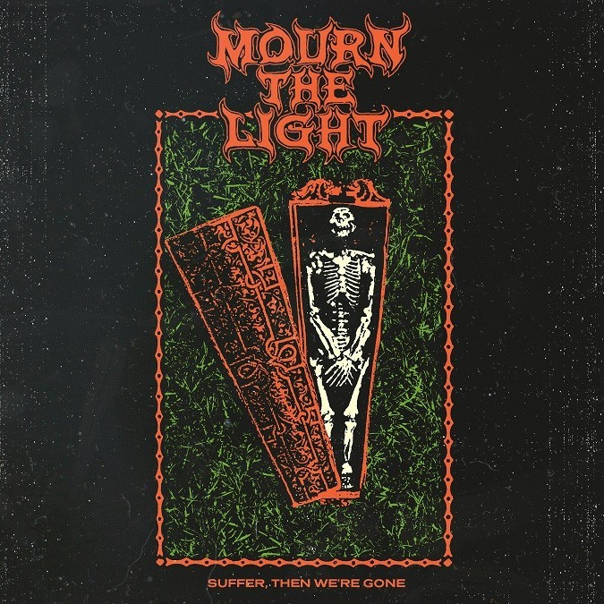 Mourn The Light Suffer Then We're Gone