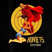 "Premiere: THE HORNETS Debut ""Superman (Nietzsche)"" Video Single"