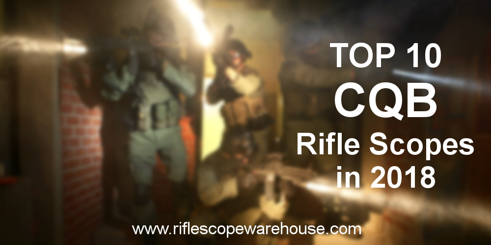 Top 10 CQB rifle scopes in 2018