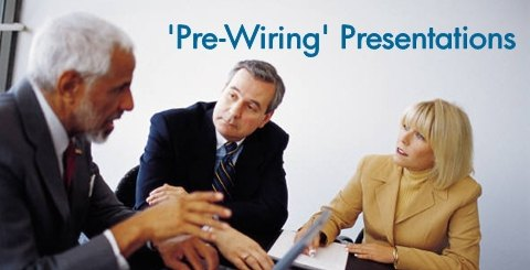 Pre-Wiring Presentations to Key Audience for Buy-In