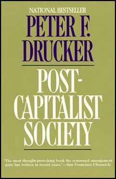 'Post-Capitalist Society' by Peter Drucker (ISBN 0887306616)