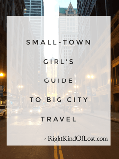 Small-town girl's guide to big city travel
