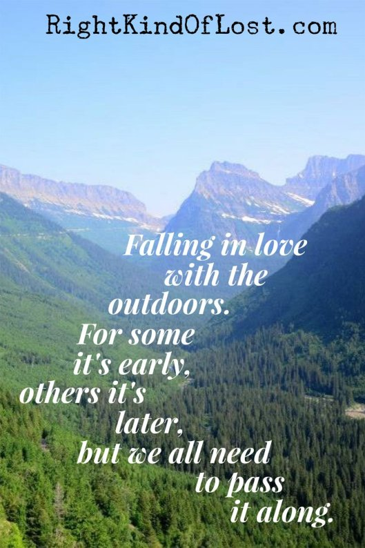 When did you fall in love with the outdoors? For some it's early in life, others it's later, but we all need to pass it along.