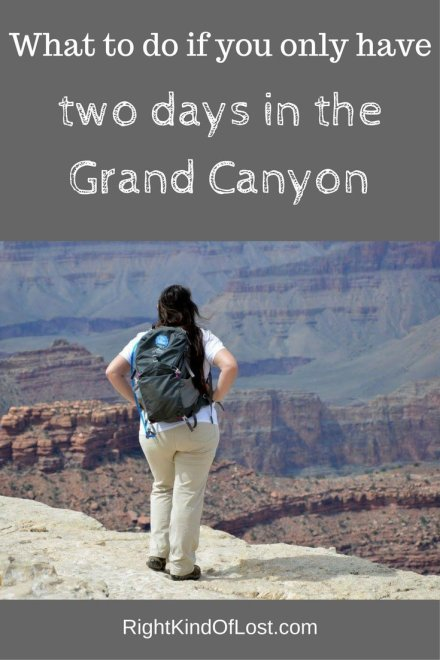 Only have two days to spend in the Grand Canyon? Here's what to see and do and how to make the most of your time with only 48 hours in the Grand Canyon.