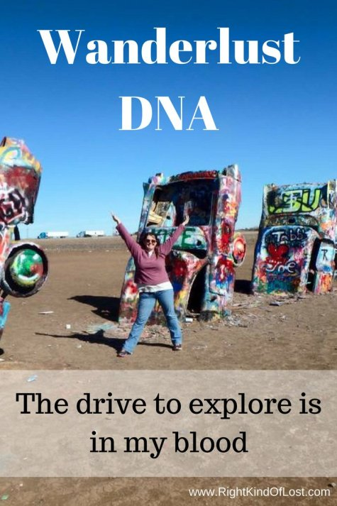 Wanderlust DNA – the drive to explore is in my blood.