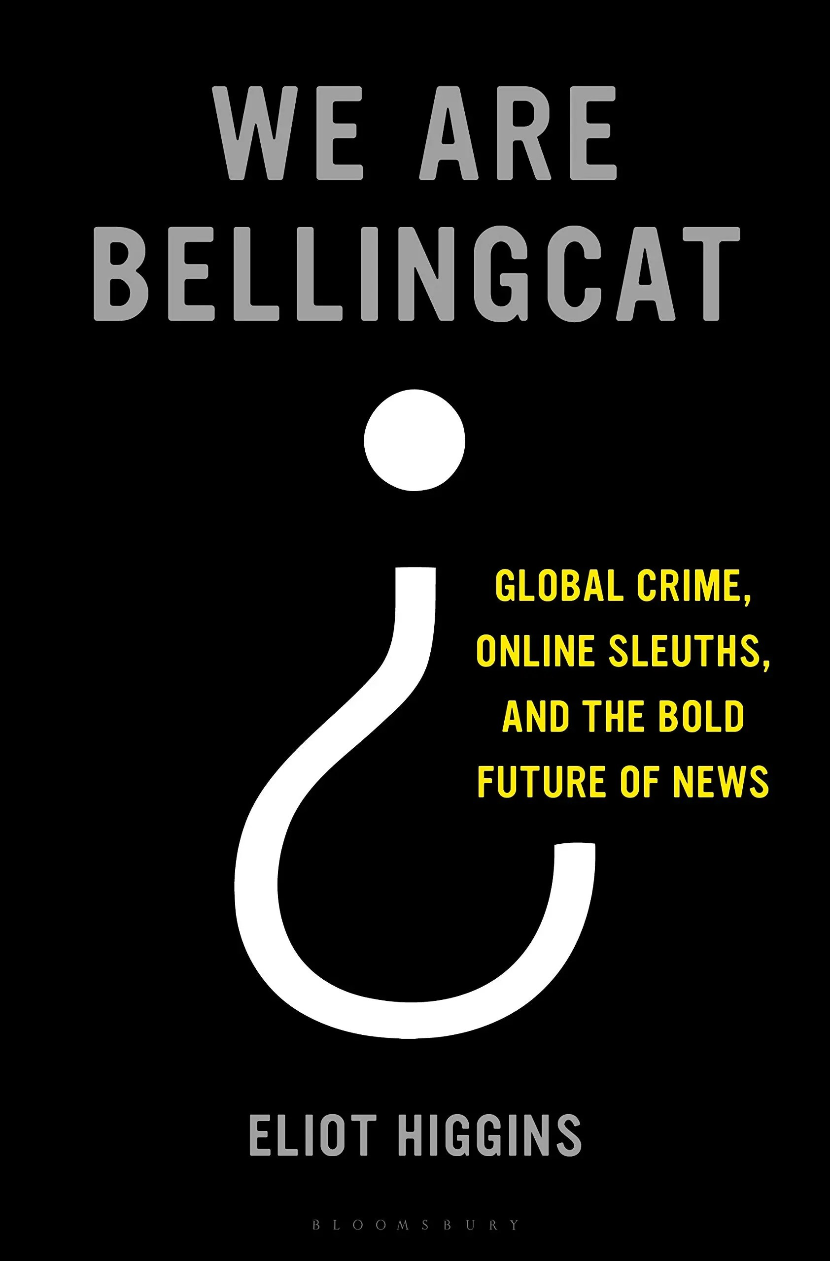 """It was the actions of Russia that really put Bellingcat on the map."" Sarah Hurst reviews Eliot Higgins' 'We Are Bellingcat: An Intelligence Agency for the People'"