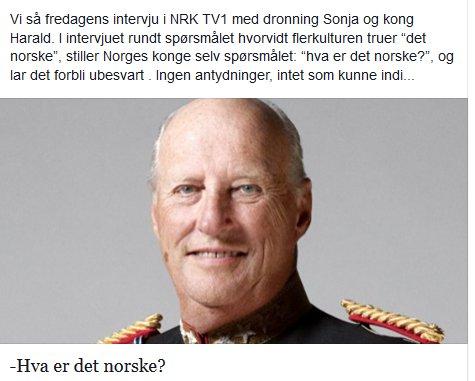 Jeg forklarer gjerne Kongen fra den marokansk-jødiske Bernadotte familien hva som er norsk.