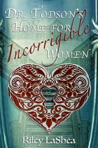 Dr. Todson's Home for Incorrigible Women Cover