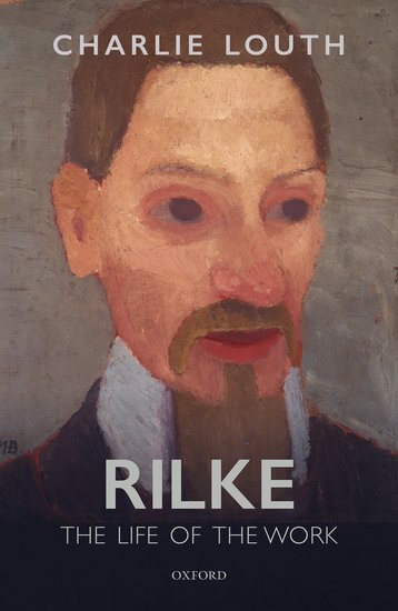 Charlie Louth: Rilke - The Life of the Work.