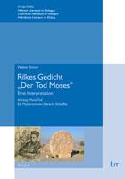 """Walter Simon Rilkes Gedicht """"Der Tod Moses"""" Eine Interpretation. Anhang: Mosis Tod. Ein Mysterium von Albrecht Schaeffer"""
