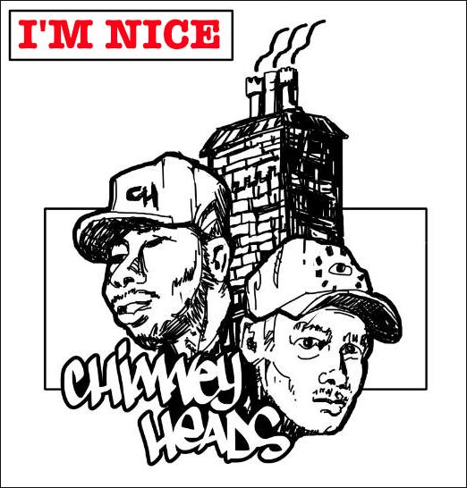 Chimney Heads – I'm Nice (1991-2000)