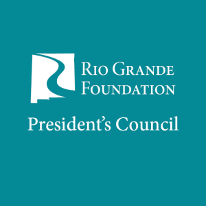 The Rio Grande Foundation: President's Council