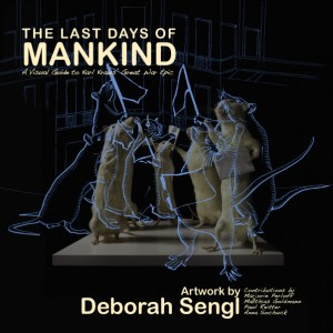Deborah Sengl's The Last Days of Mankind