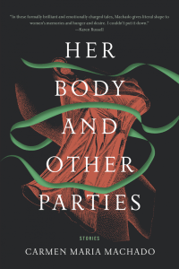 Carmen Maria Machado's Her Body and Other Parties