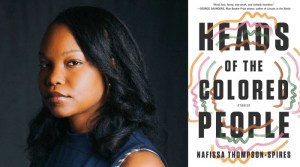 Heads of the Colored People, by Nafissa Thompson-Spires, is reviewed at Riot Material