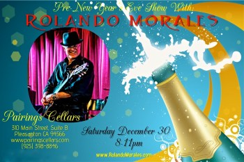 Saturday 30th - Celebrate New Year's with Rolando Morales at Pairings
