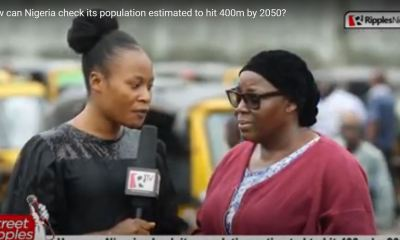[STREET RIPPLES] How can Nigeria check its population estimated to hit 400m by 2050?