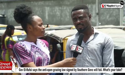 STREET RIPPLES: Gov El-Rufai says the anti-open grazing law signed by Southern Govs will fail. What's your take?