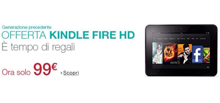 Kindle Fire HD (generazione precedente) a 99 Euro!