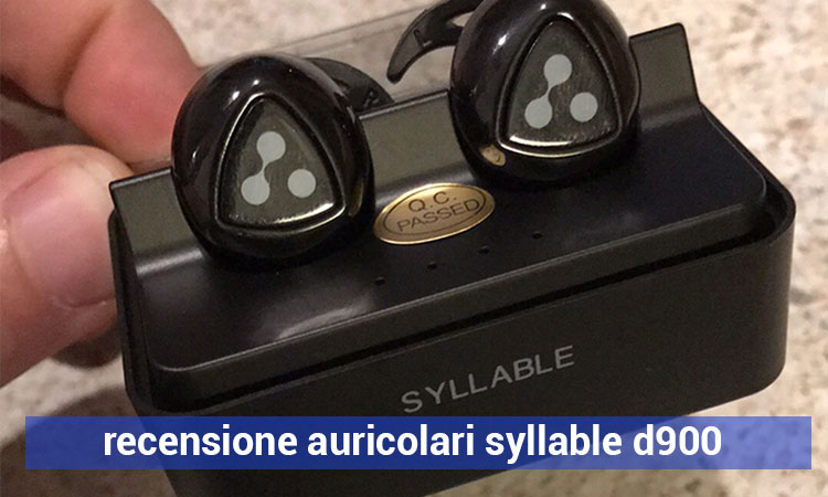 Recensione Auricolari Syllable D900-Mini