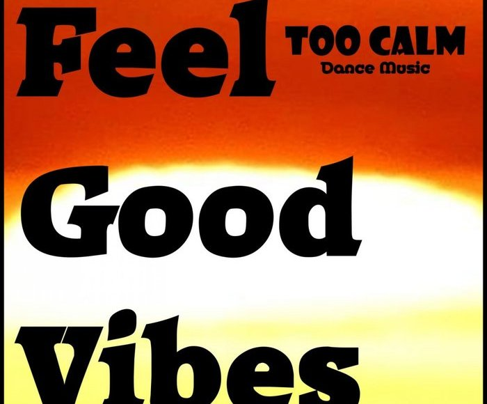 feel good vibes
