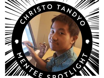 Mentee Spotlight: Christo Tandyo