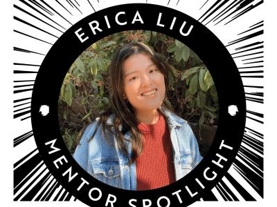 Mentor Spotlight: Erica Liu