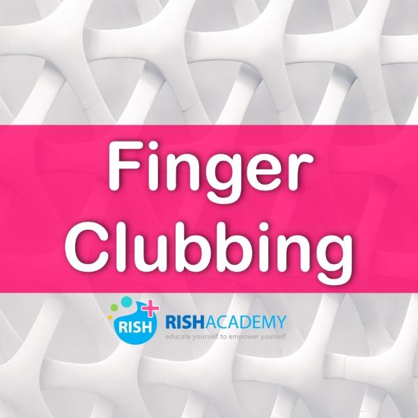 finger clubbing www.rishacademy.com