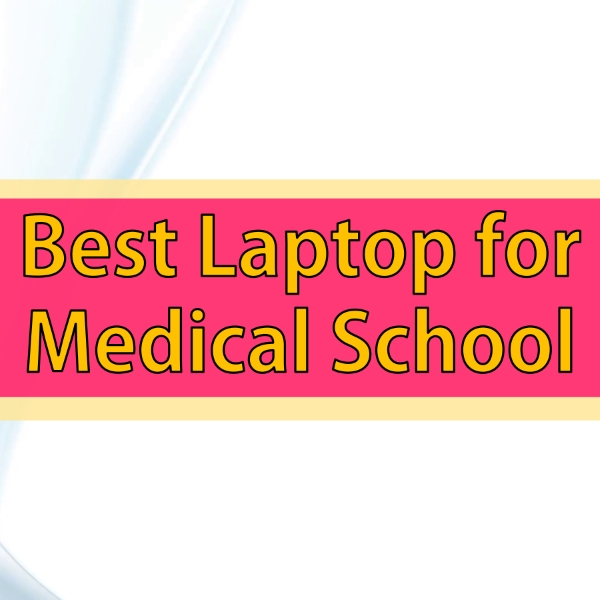 Best-Laptop-for-Medical-School-rish-academy