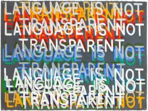Language Is Not Transparent, 1999