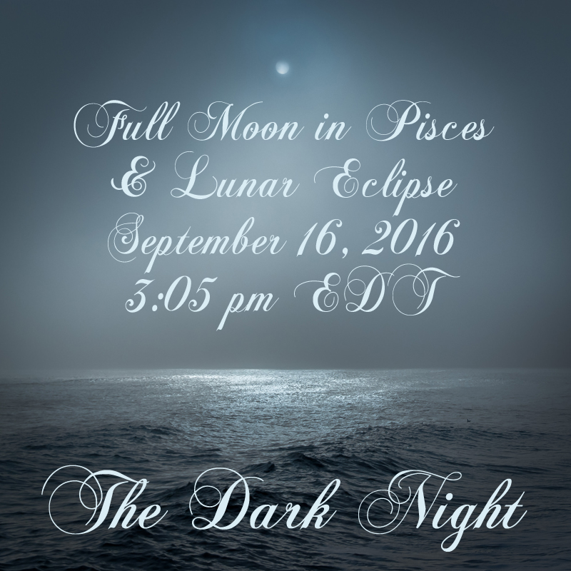 Full Moon in Pisces & Eclipse: The Dark Night
