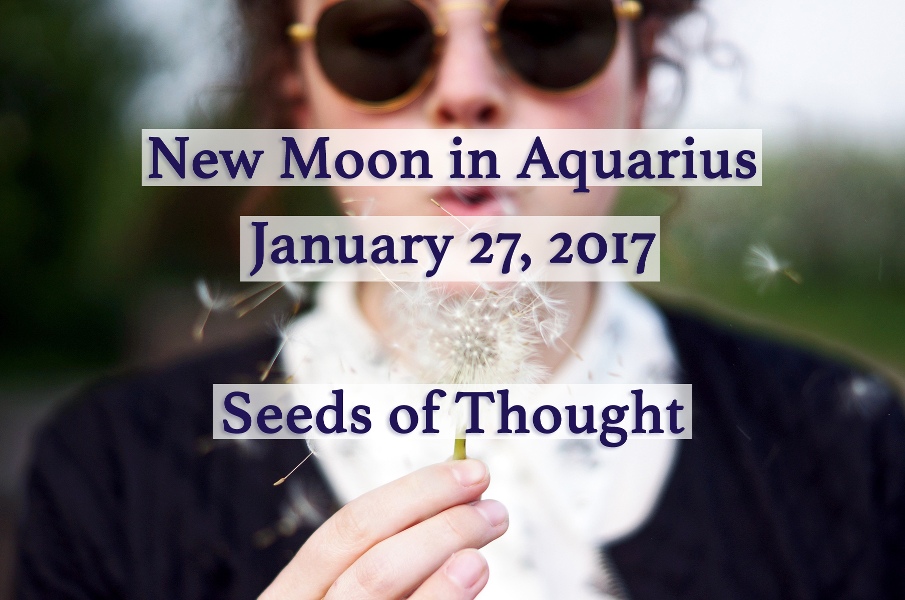 New Moon in Aquarius: Seeds of Thought