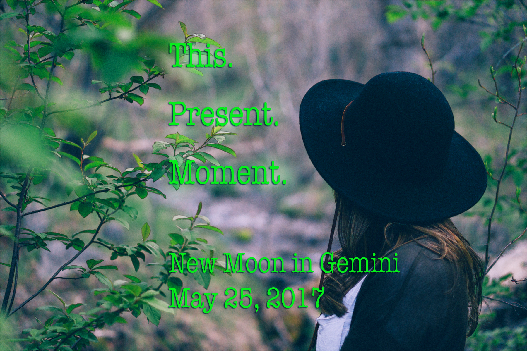 New Moon in Gemini: This. Present. Moment.