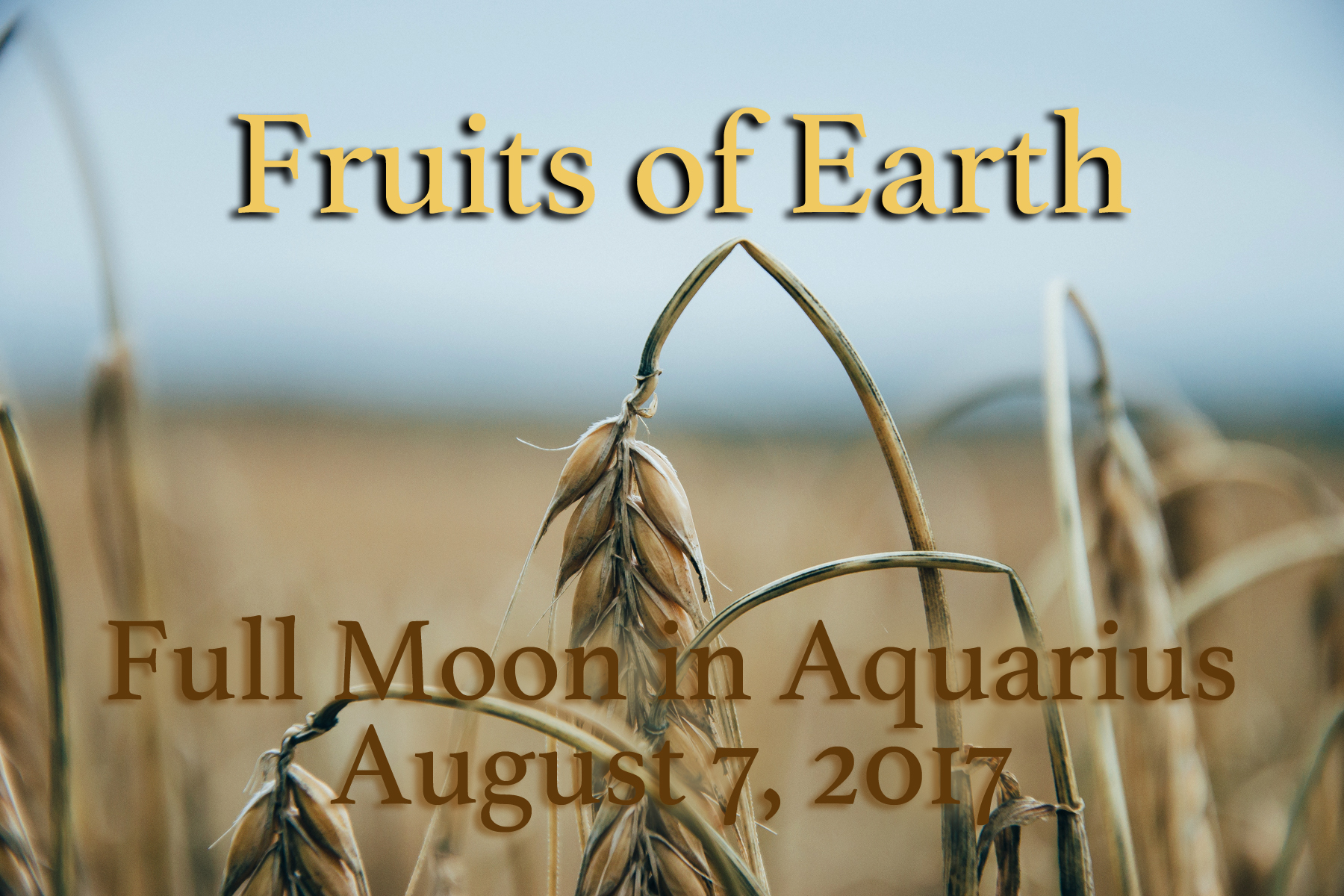 Full Moon in Aquarius: Fruits of Earth
