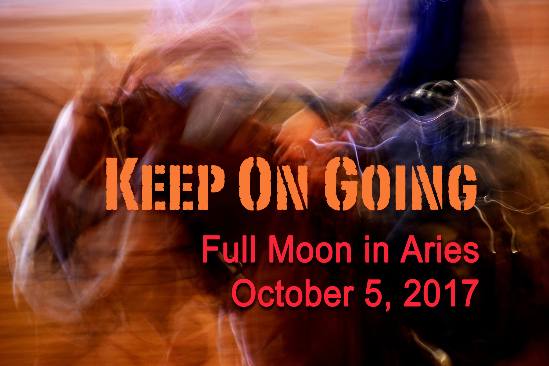 Full Moon in Aries: Keeping On Going