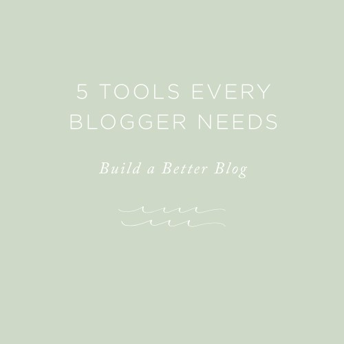 5 Tools Every Blogger Needs | via the Rising Tide Society