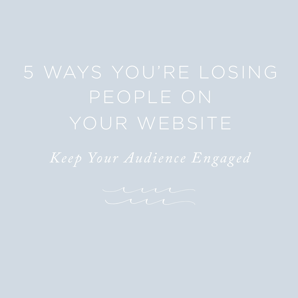 5 Ways You're Losing People on Your Website | via the Rising Tide Society