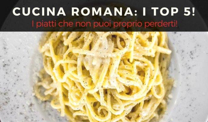 Cucina Romana ecco i 5 piatti pi importanti  Raf