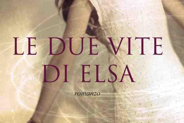 """""""Le due vite di Elsa"""" di Rita Charbonnier: tra psicanalisi, teatro e reincarnazione"""