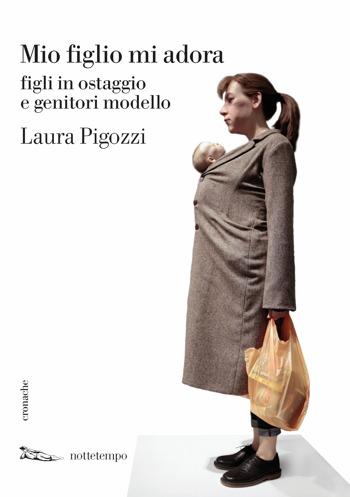 Laura Pigozzi   Mio figlio mi adora, copertina