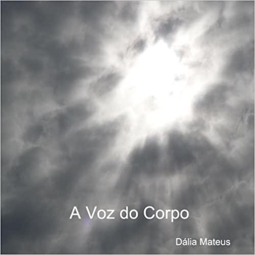 A voz do corpo by Dalia Mateus