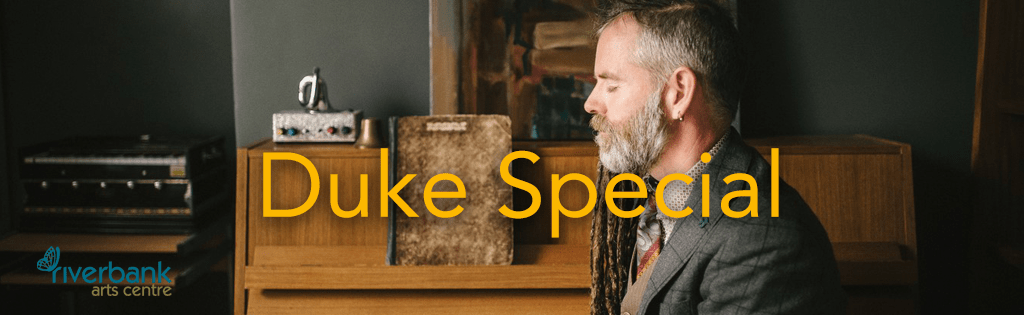 Duke Special live Riverbank Arts Centre