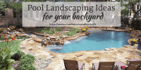 Pool Landscaping Ideas for Your Backyard - Riverbend ...