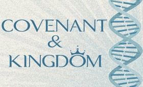 Covenant & Kingdom