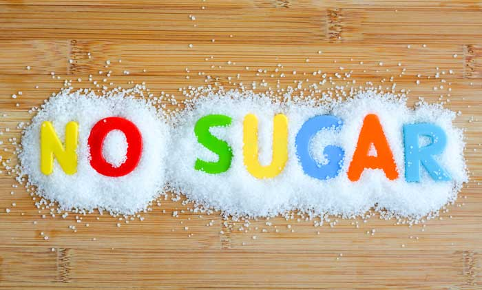 Avoid sugar as much as possible