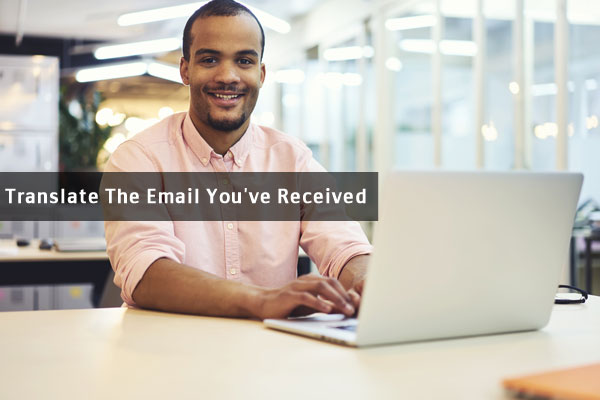 Translate The Email You've Received