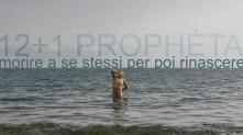 Giovanni Gaggia 12+1 PROPHETA morire a se setssi per poi rinascere foto Natascia Giulivi